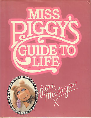 MISS PIGGY'S GUIDE TO LIFE - Henry Beard