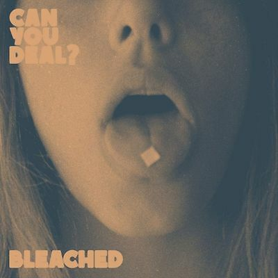 Bleached - Can You Deal