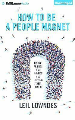BRAND NEW! HOW TO BE A PEOPLE MAGNET unabridged audio book on CD by LEIL LOWNDES