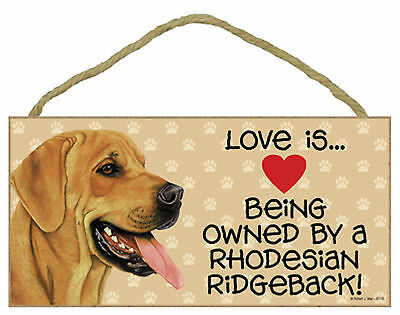 Love is ... Being Owned By a Rhodesian Ridgeback Wood Puppy Dog Sign Plaque USA