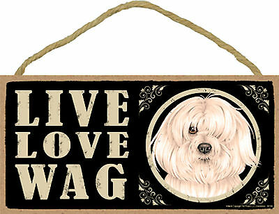 Havanese Live Love Wag Wood Puppy Dog Sign Plaque Made in USA