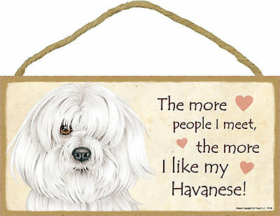 The more people I meet the more I like my Havanese Wood Puppy Dog Sign USA Made