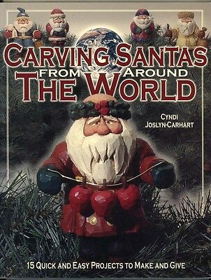 WOODWORK - CARVING SANTAS FROM AROUND THE WORLD By Cyndi Joslyn-Carhart