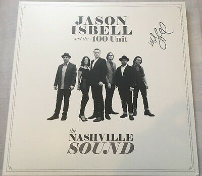 Jason Isbell And The 400 Unit SIGNED SOLD OUT Nashville Sound Lp Vinyl New Mint