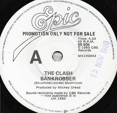 "THE CLASH ~ 1980 White Label Oz Promo 7"" = "" Bank Robber ""  ( Epic )"