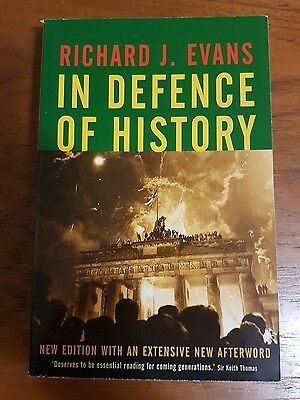 In Defence of History by Richard J. Evans (Paperback, 2001)