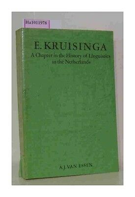 E. Kruisinga. A Chapter in the History of Linguistics in the Netherlands., Essen