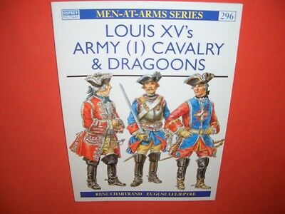 Osprey Men at Arms 296, LOUIS XV`s ARMY (I) Cavalry & Dragoons