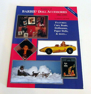 Treasury of Barbie Doll Accessories 1961-1995 By Rebecca Ann Rupp 1996