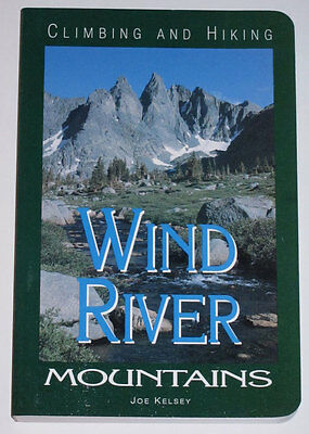 Wind River Mountains Rock Climbing and Hiking Guide Book by Joe Kelsey - NEW