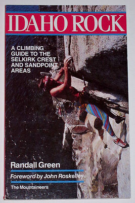 Idaho Rock Selkirk Crest Sandpoint Areas Rock Climbing Guide Book by Green - NEW