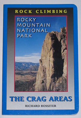 Rocky Mountain National Park The Crag Areas Rock Guide by Richard Rossiter - NEW