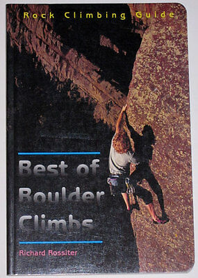 Best of Boulder Climbs 225 Routes Climbing Guide Book by Richard Rossiter - NEW