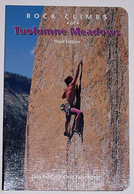 Rock Climbs of Tuolumne Meadows 3rd Edition Don Reid and Chris Falkenstein - NEW
