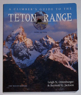 A Climber's Guide to the Teton Range, 3rd Edition by Ortenburger & Jackson - NEW
