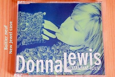 Donna Lewis – Without Love - 3 pistes - Boitier neuf - CD single