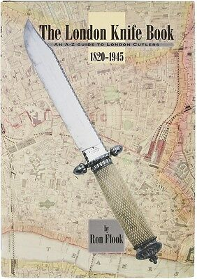 The London Knife Book An A-Z Guide to London Cutlers 1820 - 1945
