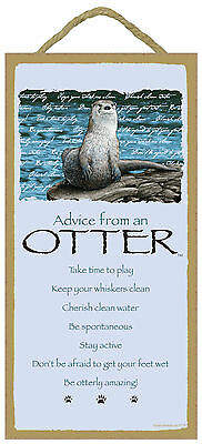 Advice from an Otter Inspirational Wood Wild Animal Sign Plaque Made in USA