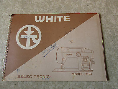 White Selec-Tronic Sewing Machine Owners Manual Model 769