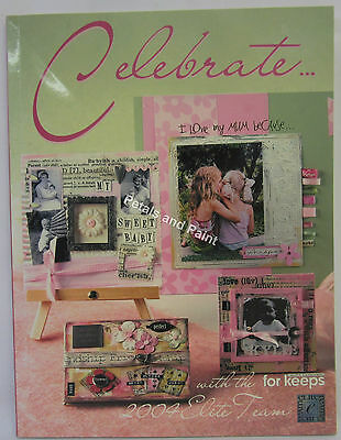 2004 Elite Team Celebrate... Scrapbooking 80 Projects layouts, Journals & Boxes