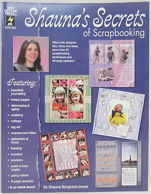 Hot Off The Press Shauna's Secrets of Scrapbooking Instruction & Techniques Book