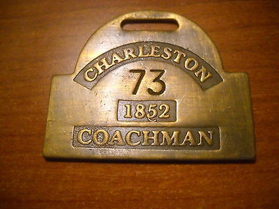 Charleston SC. VTG. Looking Brass Reproduction ID Badge 1852 Coachman