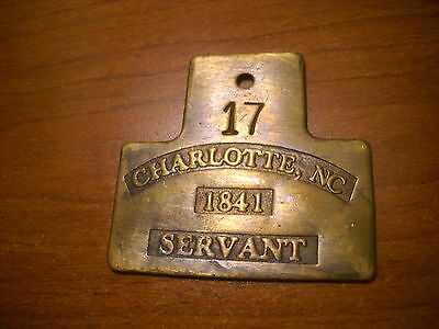 Charlotte NC.  VTG. Looking Brass Reproduction ID Badge 1841 Servant  Brass Tag