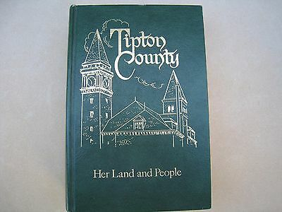 TIPTON COUNTY, Indiana, Her Land and People, copyright 1976, history, townships