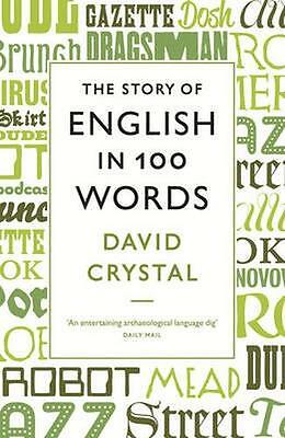 NEW The Story Of English In 100 Words by David Crystal BOOK (Paperback)