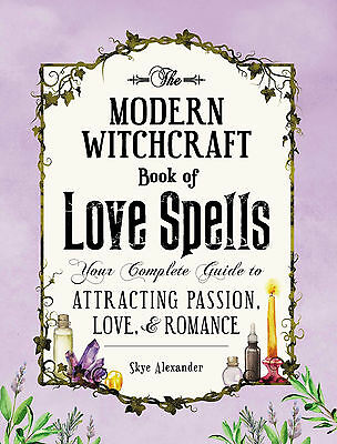 The Modern Witchcraft Book of Love Spells: Your Complete Guide.......[Hardcover]