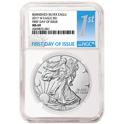 2017-W Burnished $1 American Silver Eagle NGC MS69 FDI First Label