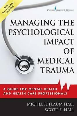 NEW Managing The Psychological Impact Of Medical Trauma by... BOOK (Paperback)