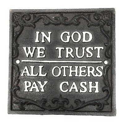 Primitive In God We Trust, All Others Pay Cash Cast Iron Wall Plaque, 5.