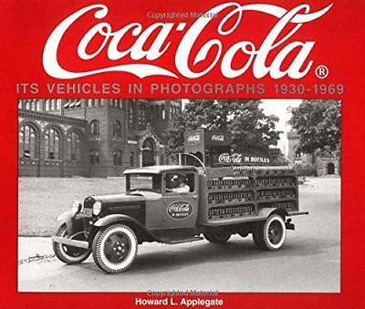 Coca-Cola Its Vehicles in Photographs 1930-1969: Photographs from the Archives
