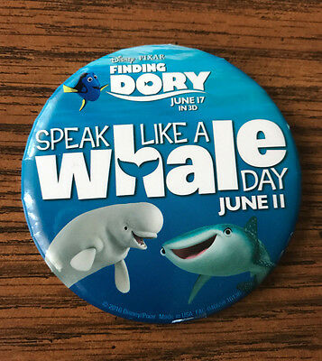 Disney Pixar Finding Dory Speak Like A Whale Day  JUNE 11 Button Pin New