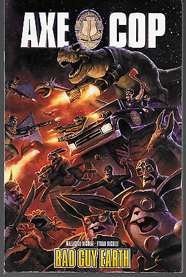 Axe Cop Vol 2: Bad Guy Earth by Malachai & Ethan Nicolle 2011, TPB DH OOP