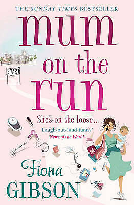 Mum on the Run by Fiona Gibson (Paperback, 2011)