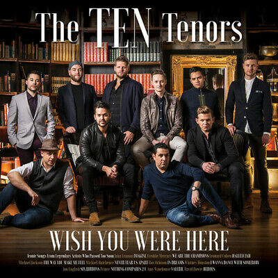 Wish You Were Here - Ten Tenors (2017, CD NEU)