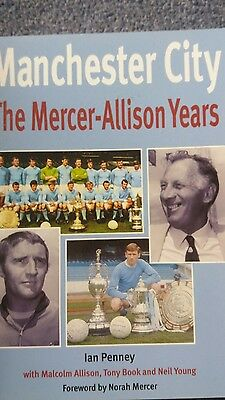 Manchester City The Mercer Allison Years. Signed