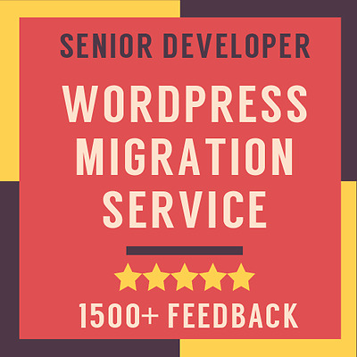 WordPress Migration Transfer Service - Move Website To The New Hosting Or Domain