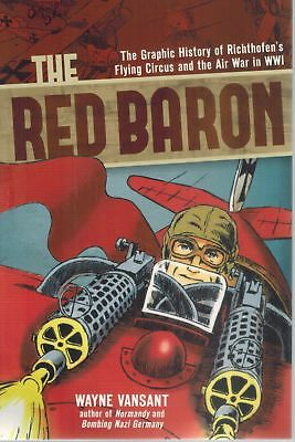 The Red Baron: The Graphic History of Richthofen's Flying Circus and the Air War