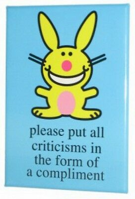 Happy Bunny Put All Criticisms In Form of Compliment Magnet HM1989