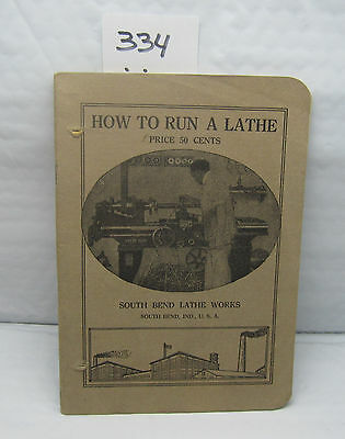 HOW TO RUN A LATHE South Bend Lathe Works 64 pages Revised Edition