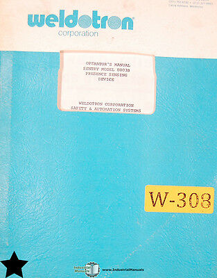 Weldotron 8003B Sentry Sensing Device, Operations Parts Wiring Manual