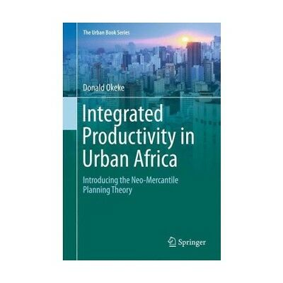 Integrated Productivity in Urban Africa Okeke, Donald The Urban Book Series