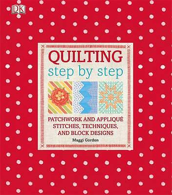 Quilting Step By Step by DK (Hardback, 2012)