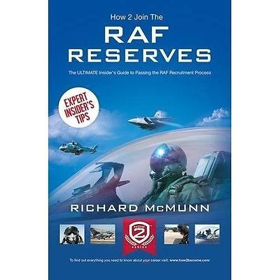 How to Join the RAF Reserves: The Insider's Guide by Richard McMunn (Paperback,…