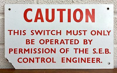 Southern Electricity Board -Caution, Conrol Engineer Switch- Vintage Seb Sign