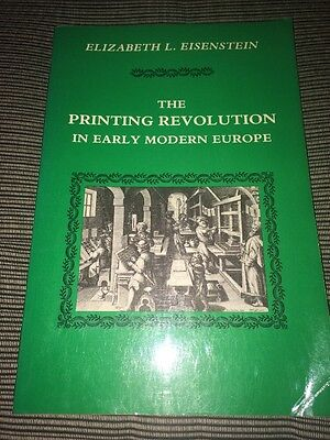 The Printing Revolution In Early Modern Europe. Elizabeth Eisenstein