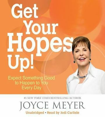 Get Your Hopes Up! : by Joyce Meyer - Unabridged - CDS - Brand NEW